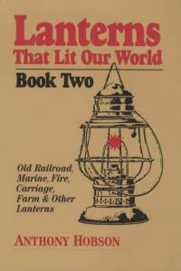Lanterns That Lit Our World Vol 2 by: Anthony Hobson