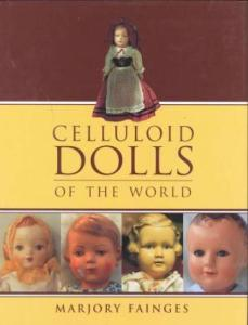 Celluloid Dolls of The World by: Marjory Fainges