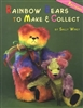 Rainbow Bears to Make & Collect (Patterns)