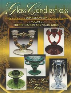 Glass Candlesticks of the Depression Era Volume 2, Identification & Value Guide by: Gene & Cathy Florence