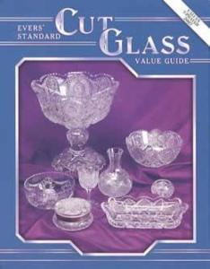 Evers' Standard Cut Glass Value Guide by: Jo Evers