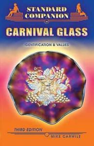 Companion to Carnival Glass 3rd Ed by: Mike Carwile