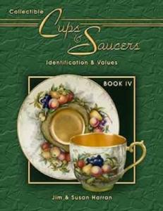 Collectible Cups & Saucers Book IV by: Jim & Susan Harran