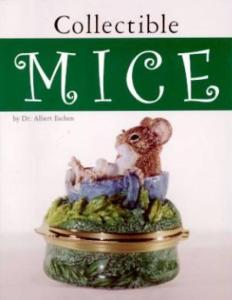 Mice Figurines Collectors Guide by: Dr. Albert Eschen