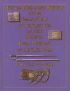 Plates, Belts and Swords of the Grand Army of the Republic (Civil War - GAR) by: Douglas Roussin