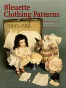 Bleuette Clothing Patterns: 1905-1916 by: Louise Hedrick, Barbara Craig Hilliker
