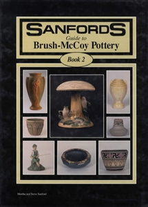 Sanford's Guide to Brush McCoy Pottery, Book 2 by: Martha & Steve Sanford