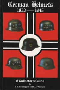 German Helmets 1933-1945, Vol 1 by: Goodapple, Weinand
