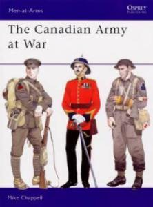 Men-at-Arms 164: The Canadian Army at War by: Mike Chappell
