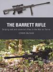 The Barrett Rifle: Sniping and Anti-materiel Rifles in the War on Terror by: Chris McNab