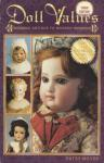 Doll Values Antique to Modern, 3rd Ed by: Patsy Moyer