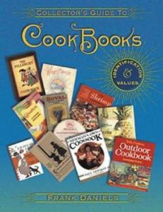 Collectors Guide to Cookbooks by: Frank Daniels