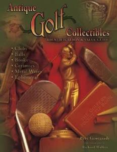 Antique Golf Collectibles ID & Price Guide by: Pete Georgiady