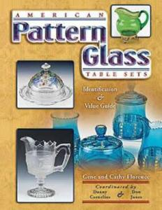 American Pattern Glass Table Sets by: Gene & Cathy Florence