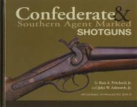 Confederate & Southern Agent Marked Shotguns by: Russ A. Pritchard Jr., John W. Ashworth Jr.