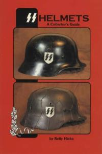 SS Helmets Vol 1 (German WWII) by: Kelly Hicks