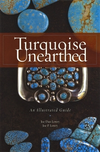 Turquoise Unearthed (Visual Guide to Turquoise from Specific Mines)  by: Joe & Joe Lowry