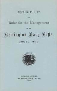 Description and Rules for the Management of the Remington Navy Rifle Model 1870. National Armory: Springfield, Mass. 1871.