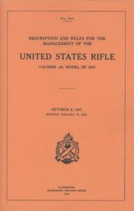 No. 1917: Description and Rules for the Management of the United States Rifle, Caliber .30, Model of 1917 - October 8, 1917, Revised January 16, 1918 (1918)