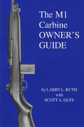 the m1 carbine owner\u0027s guide by larry ruth, scott duffm1 carbine owners guide