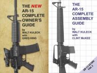 2 BOOK SET: The NEW AR-15 Complete Owner's and Assembly Guides by: Walt Kuleck, Greg King, Clint McKee