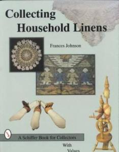 Collecting Household Linens by: Frances Johnson