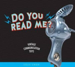 Do You Read Me Vintage Communication Toys