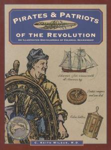 Pirates & Patriots of the Revolution Encyclopedia of Colonial Seamanship
