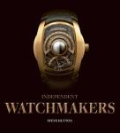 Independent Watchmakers by: Steve Huyton