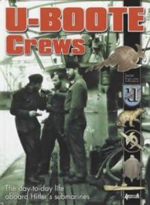 U-Boote Crews: Life Aboard Hitler's Submarines by: Jean Delize
