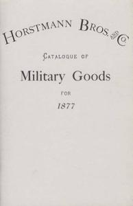 Horstmann Bros And Co Catalogue of Military Goods for 1877