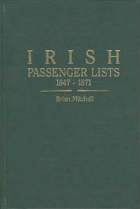 Irish Passenger Lists 1847-1871 by: Brian Mitchell