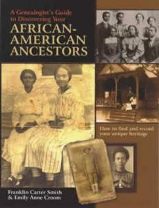 Genealogist's Guide to Discovering Your African American Ancestors by: Smith, Croon