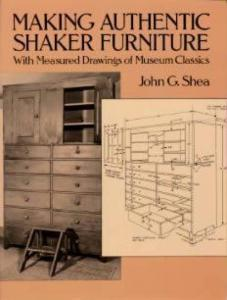 Making Authentic Shaker Furniture by: John Shea