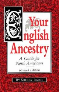 Your English Ancestry by: Sherry Irvine