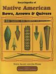 Encyclopedia of Native American Bows, Arrows & Quivers: Volume 1: Northeast, Southeast, and Midwest by: Steve Allely, Jim Hamm
