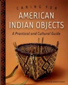 Caring for American Indian Objects by: Sherelyn Ogden