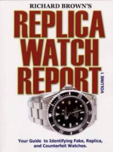 Richard Brown's Replica Watch Report: Vol 1