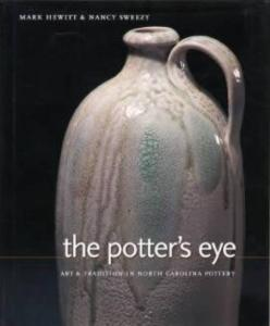 The Potter's Eye (North Carolina Pottery) by: Hewitt, Sweezy
