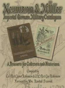 Neumann & Miller Imperial Germany Military Catalogues by: Robinson & Robinson
