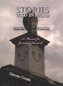 Stories Told in Stone: Cemetery Iconology by: Gaylord Cooper