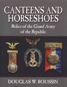 Canteens and Horseshoes Grand Army Republic GAR