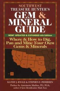 Southwest Treasure Hunter's Gem & Mineral Guide, 6th