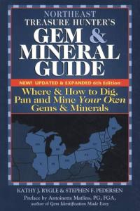 Northeast Treasure Hunter's Gem & Mineral Guide, 6th Ed