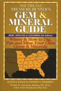 Southeast Treasure Hunter's Gem & Mineral Guide, 6th Ed