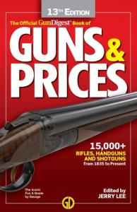 Official Gun Digest Book of Guns & Prices 2019 - 13th Edition by: Jerry Lee