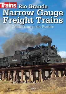 Trains Special: Rio Grande Narrow Gauge Freight Trains: Steam Trains in the Rockies