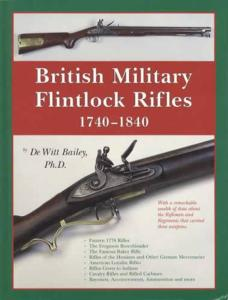 British Military Flintlock Rifles 1740-1840 by: De Witt Bailey