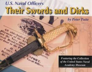 US Naval Officers, Their Swords and Dirks by: Peter Tuite