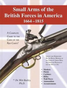 Small Arms of the British Forces in America 1664-1815 by: De Witt Bailey